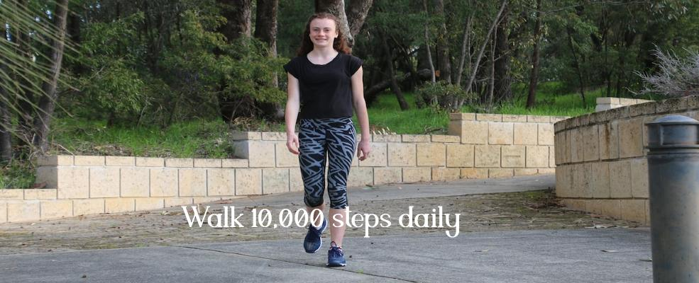 Walk 10,000 steps daily