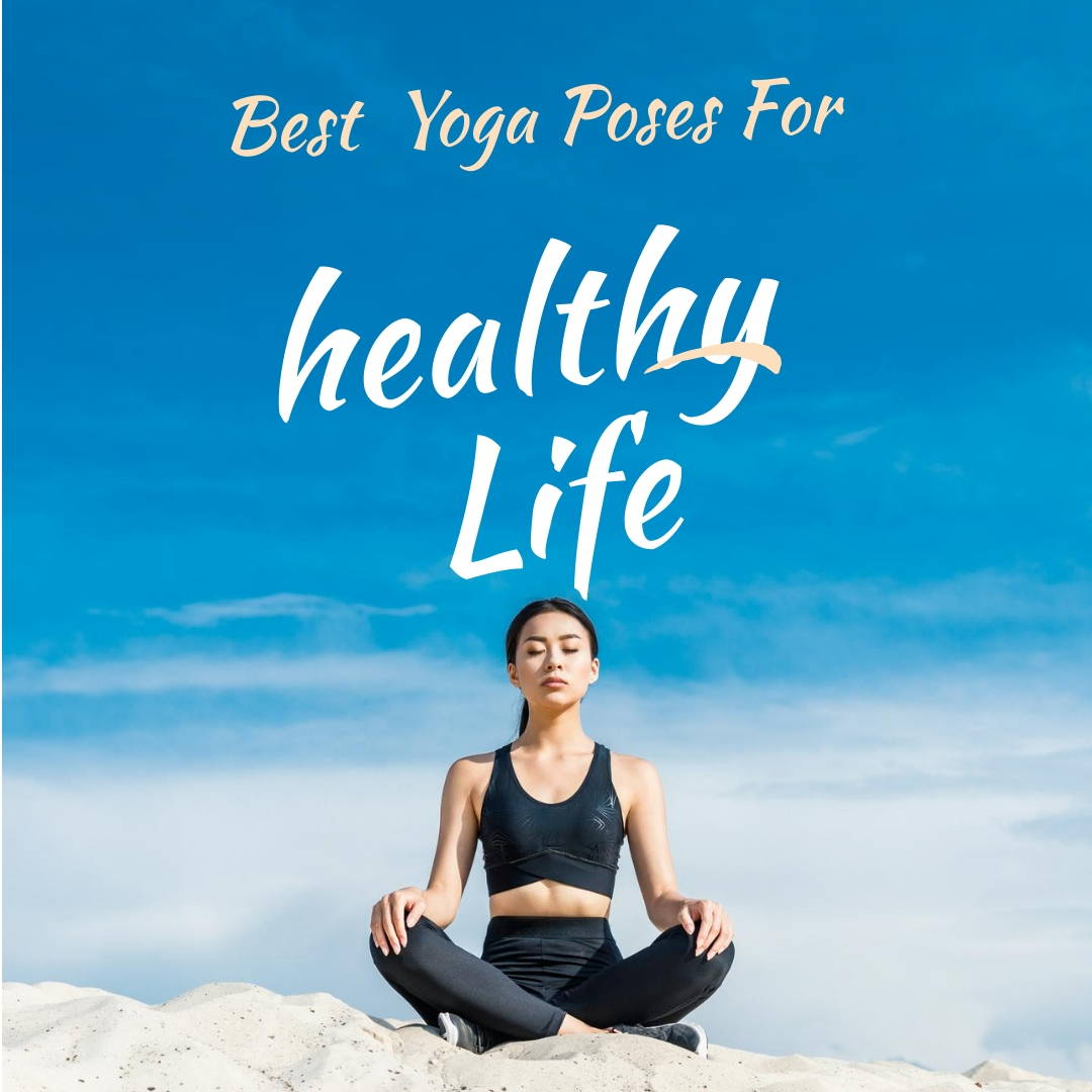 top best yoga poses & Asanas for good life healthy life